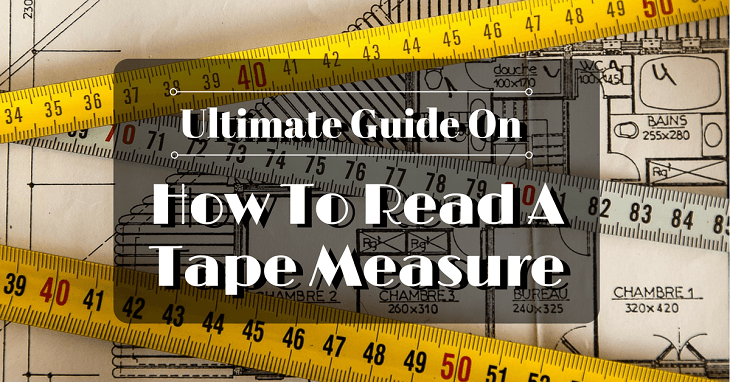 ultimate guide on how to read a tape measure. Black Bedroom Furniture Sets. Home Design Ideas