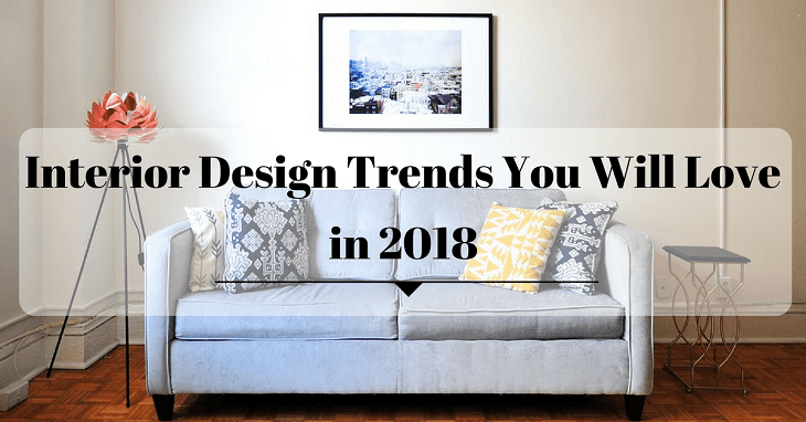 Interior design trends you will love in 2018 for New trends in design