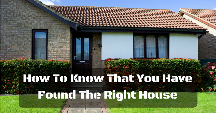 How to Know that you have Found the Right House