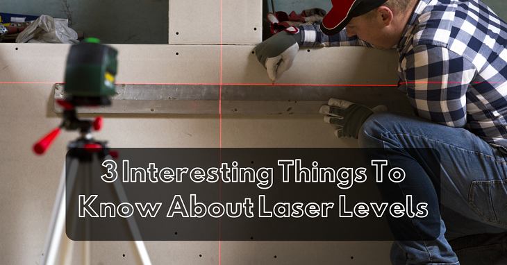 Things To Know About Laser Levels