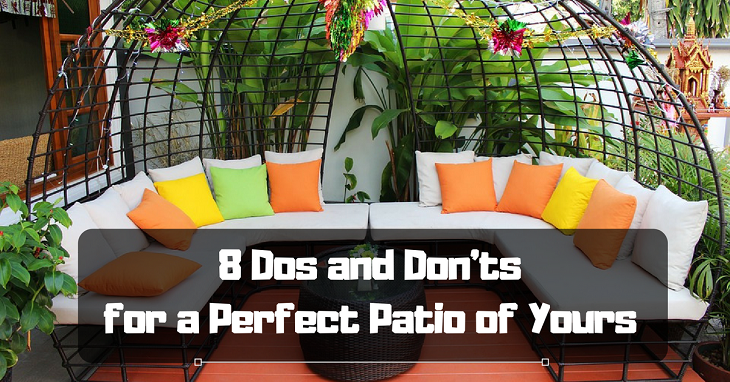 dos and donts for a perfect patio of yours