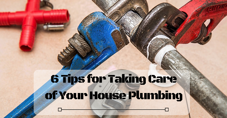 Tips for Taking Care of Your House Plumbing