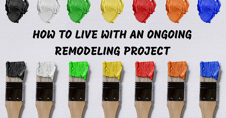 How to Live with an Ongoing Remodeling Project