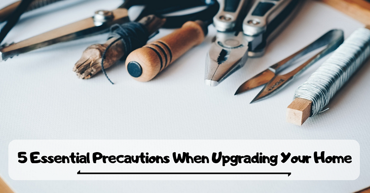 Essential Precautions When Upgrading Your Home
