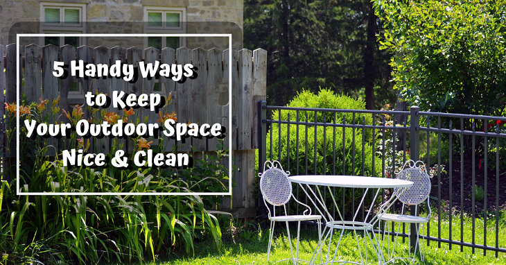 ways to keep your outdoor space nice and clean