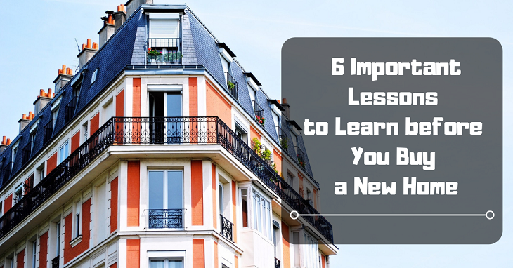 Important Lessons to Learn before You Buy a New Home