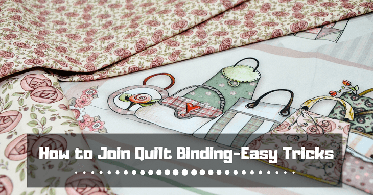 How to Join Quilt Binding-Easy Tricks