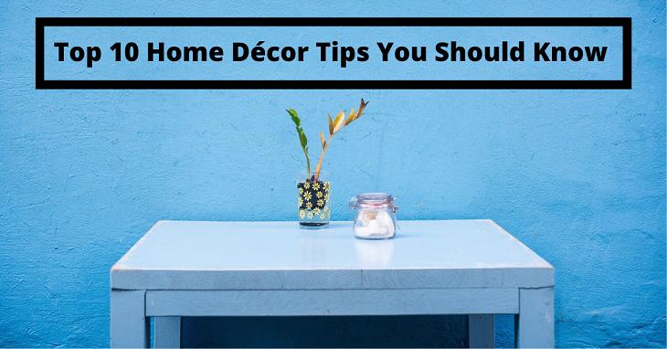 Top 10 Home Décor Tips