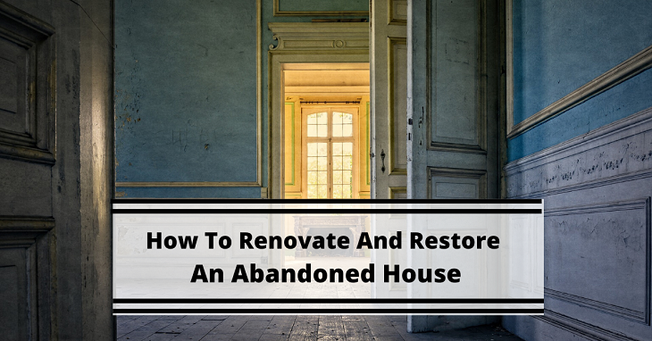 Restore An Abandoned House