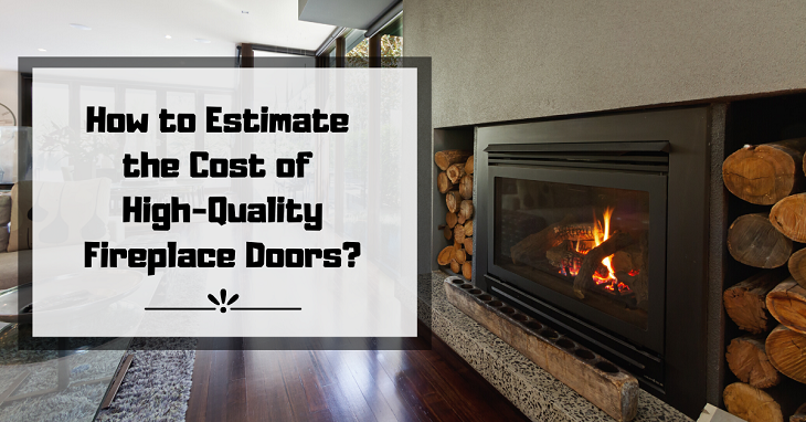 Cost of High-Quality Fireplace Doors