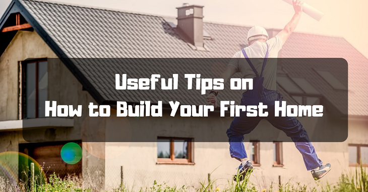 How to Build Your First Home