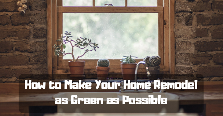 how to make your home remodel as green as possible