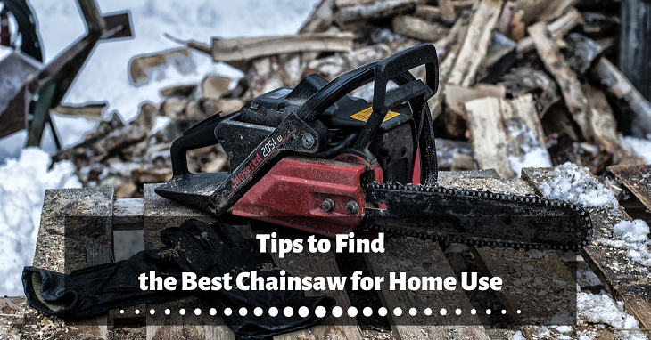 Tips to Find the Best Chainsaw