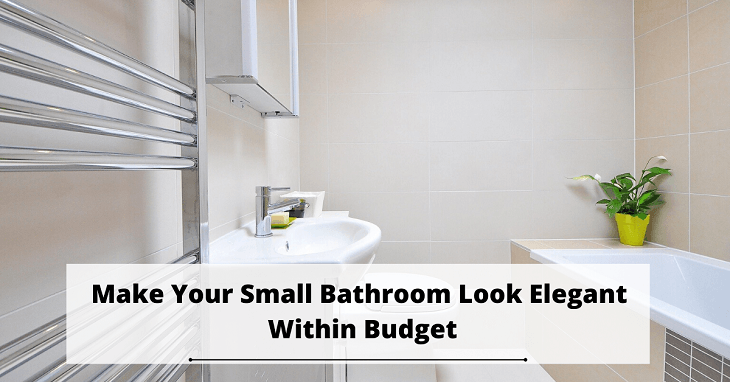 Make Your Small Bathroom Look Elegant