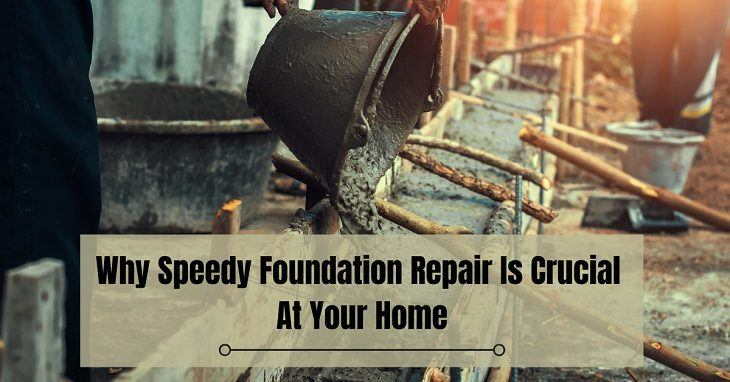 Why Speedy Foundation Repair Is Crucial