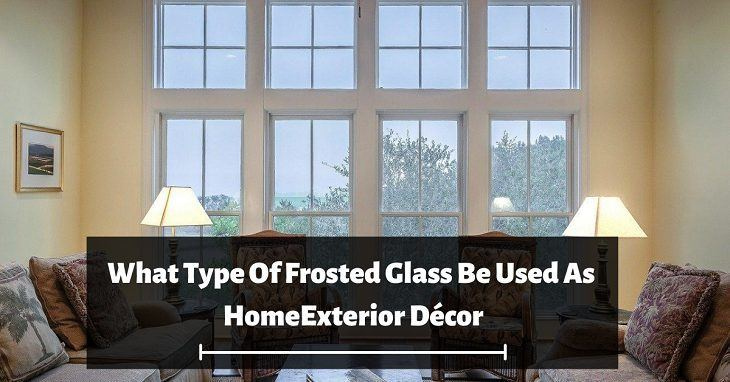 What Type of Frosted Glass be used